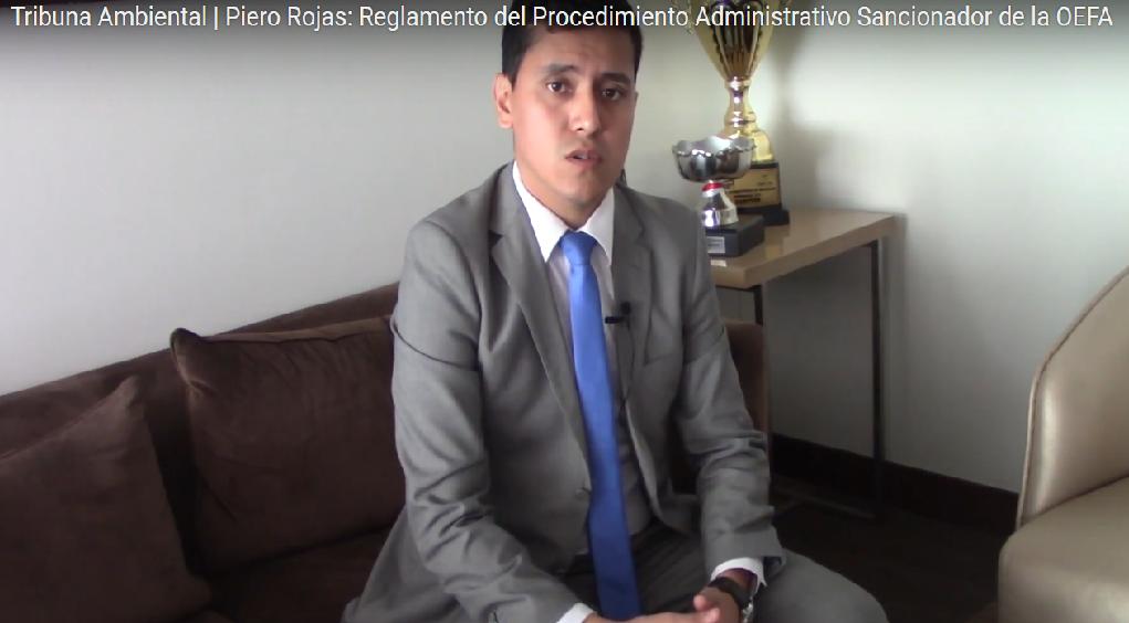 Entrevista a Piero Rojas: Reglamento del Procedimiento Administrativo Sancionador de la OEFA