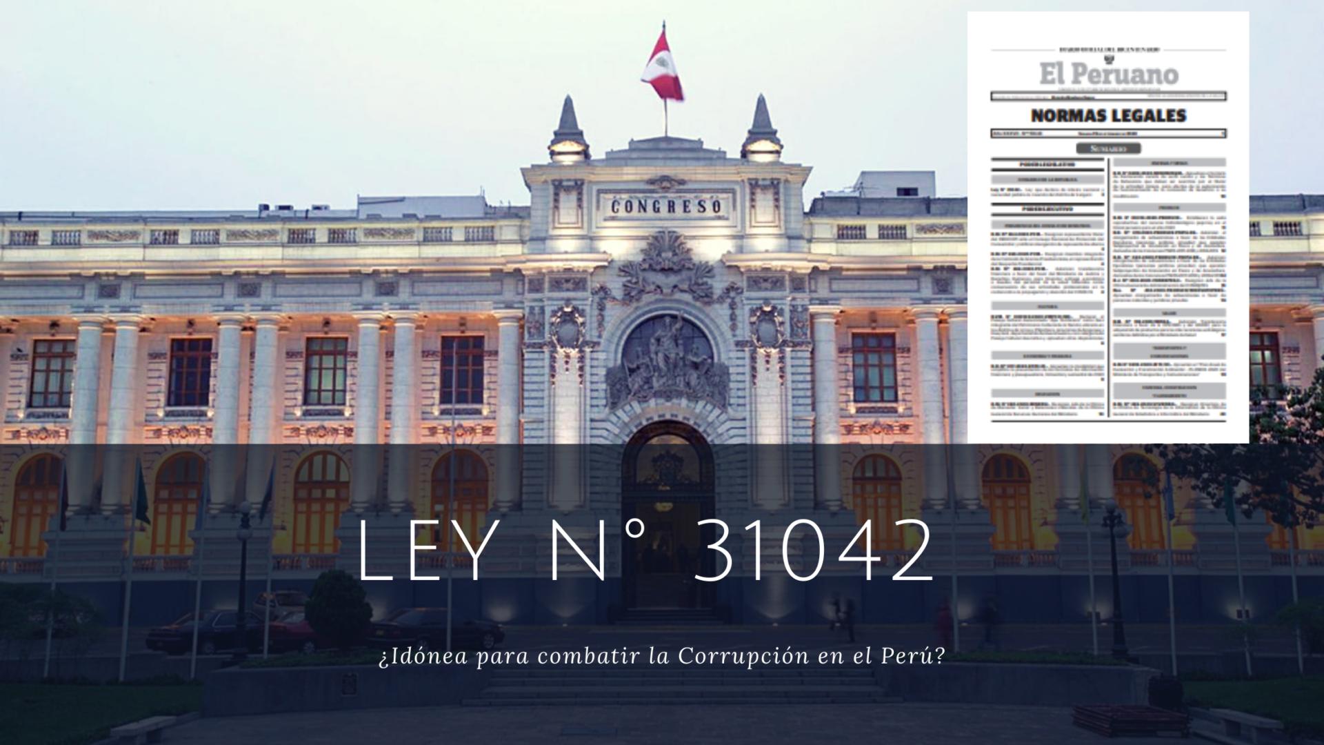 ¿La aprobación de la Ley N° 31042 es idónea para combatir la Corrupción en el Perú?